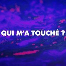 Qui m'a touché ?