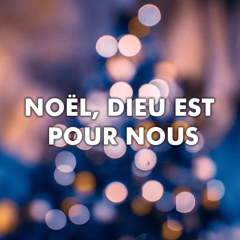 Noël, Dieu est pour nous