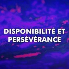 Disponibilité et persévérance