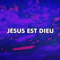 Jésus est Dieu